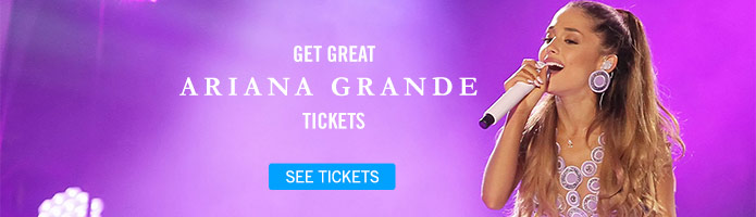 Click here for Ariana Grande tickets