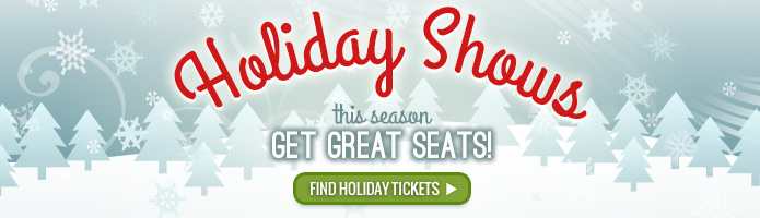 Click here for holiday show tickets