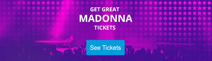 Click here for Madonna tickets